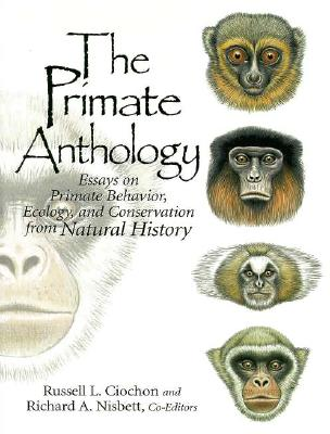 The Primate Anthology By Ciochon, Russell L. (EDT)/ Richard, Nisbett A. (EDT)/ Nisbett, Richard A. (EDT)
