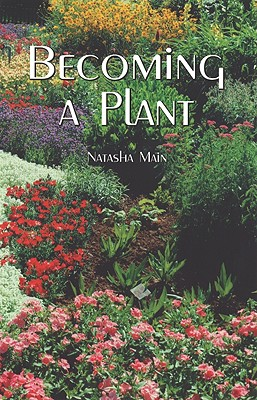 Becoming a Plant By Main, Natasha